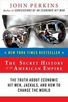 Secret History of the American Empire : The Truth about Economic Hit Men, Jackal