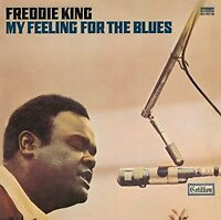 Freddie King - My Feeling For The Blues [CD]
