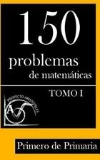 Colección de Problemas para 1º de Primaria: 150 Problemas de Matemáticas para...