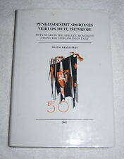 Fifty Years in the Athletic Movement Among the Lithuanians in Exile 1951-2001