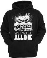 We Will All Die Felpa con Cappuccio Uomo Donna Biker Rock Metal Goth Punk Skull