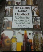 The Country Doctor Handbook: Old-Fashioned Cures That Prevent and Reverse new
