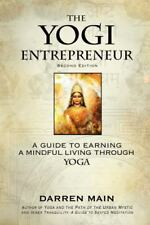 The Yogi Entrepreneur 2nd Edition: The Yogi Entrepreneur: 2nd Edition : A Guide