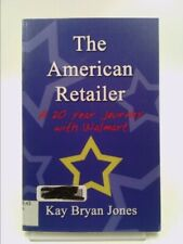 The American Retailer : A 20 year journey with Walmart  (Signed)