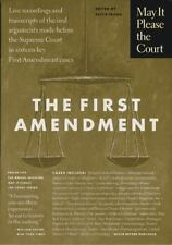 May it Please the Court: The First Amendment: Transcripts of the Oral Arguments