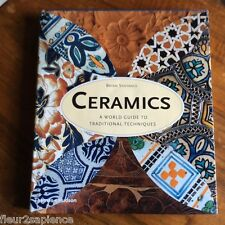 Ceramics A World Guide to Traditional Techniques Bryan Sentance (en anglais)