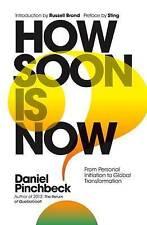 HOW SOON IS NOW / DANIEL PINCHBECK9781780289724