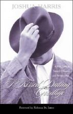 I Kissed Dating Goodbye: New Attitude Toward Relationships & Romance, J. Harris