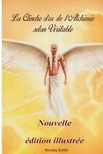 La Clinche d'or de l'alchimie Selon Veritable - Edition Illustree by Nicolas...