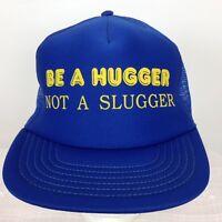 Vintage Trucker Hat Cap Be A Hugger Not A Slugger Blue One Size Snap Back USA