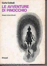 Collodi C.; LE AVVENTURE DI PINOCCHIO , disegni di C. Chiostri ; Einaudi 1973