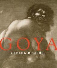 GOYA ORDER & DISORDER - GOYA (ART)/ STEPANEK, STEPHANIE LOEB (CON)/ ILCHMAN, FRE