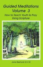 Guided Meditations, Vol. 3: How to Teach Youth to Pray Using Scriptures