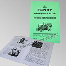 Fendt Bedienungs- und Wartungsanleitung Dieselross F 24 L/W Traktor 500027