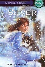 Silver (A Stepping Stone Book(TM)) by Gloria Whelan