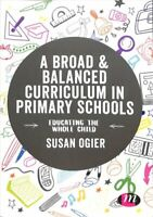 A Broad and Balanced Curriculum in Primary Schools Educating th... 9781526469427