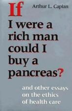 If I Were a Rich Man Could I Buy a Pancreas?: And Other Essays on the Ethics of