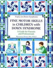 Fine Motor Skills in Children with Down Syndrome: Guide for Parents & Profession