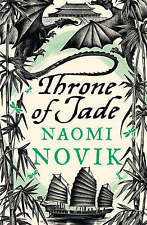 Temeraire: The Throne of Jade (Temeraire series book 2), Novik, Naomi, Very Good