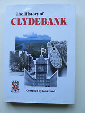 The History of Clydebank 1st1988 Parthenon Pub. Compiled John Hood Illustrated