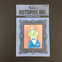 Octopus Ink A Collection of Drawings by Mike Roush 12 Of 250 Signed 2004