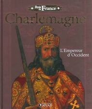 Lot Livres NEUFS : CHARLEMAGNE + HENRI IV  4  - COLLECTION ROIS DE FRANCE ATLAS