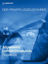 Der Privatflugzeugführer Allgemeine Luftfahrzeugkunde Flugzeuge PPL Motorflug