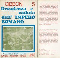 Edward Gibbon DECADENZA E CADUTA DELL'IMPERO ROMANO Vol.5°