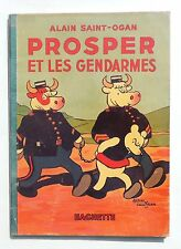 SAINT-OGAN. Prosper et les Gendarmes. Hachette 1940. EO. TBE
