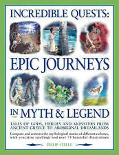 Incredible Quests: Epic Journeys in Myth and Legend by Philip Steele (Paperback,