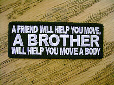 A Friend Will Help You Funny Saying Vest Patch Motorcycle Biker Patch Club Patch