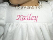 """Kailey Embroidered Name Flannel Nightgown 18"""" Doll clothes fits American Girl"""