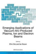 Emerging Applications of Vacuum-Arc-Produced Plasma, Ion and Electron Beams (Nat