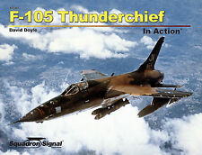 F-105 Thunderchief in Action (2016 edition) (Squadron Signal 10241)