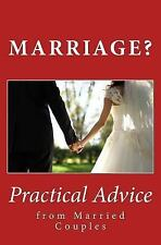 Marriage? Practical Advice from Married Couples by Bowman Hallagan and Nate...