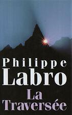 LA TRAVERSEE de  Philippe Labro.