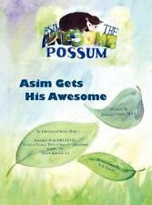 Asim the Awesome Possum : Asim Gets His Awesome by Jennifer M. Oddo (2012,.