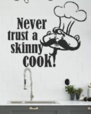 Never Trust a Skinny Cook Kitchen Vinyl Wall Art Sticker/ Kitchen / dining room