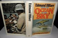 Edmund Hilary - From The Ocean To The Sky - Signed By Author, HB/DJ. 1979 SIGNED
