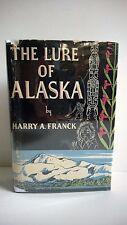 The Lure of Alaska, Franck, 1939 1st Edition Travel History Adventure Vintage
