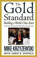 The Gold Standard : Building a World-Class Team by Mike Krzyzewski