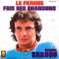 """Michel Sardou 7"""" Le France / Fais Des Chansons - Label papier -France (VG+/VG+)"""