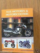 2003 ALLE MOTOREN EN MOTORSCOOTERS,MUNCH MAMMUT 2000,EML GT TWIN,CHUNLAN,BMW C1