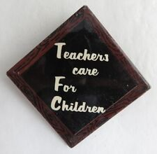 VINTAGE TEACHERS CARE FOR CHILDREN PIN PINBACK BUTTON      (INV3177)