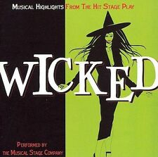 Wicked: Musical Highlights from the Hit Stage Play * by Musical Stage Company...