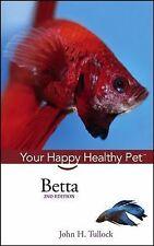 Betta : Your Happy Healthy Pet 52 (2006, Paperback)