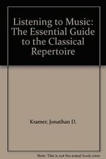 Listening to Music: The Essential Guide to the Classical Repertoire,Jonathan D.