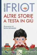 ALTRE STORIE A TESTA IN GIU'  - FRIOT BERNARD - Il Castoro