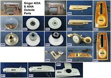 Singer Sewing Machine Models 403A & 404A Choose Your Parts! Free Ship Over $25