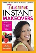 7 Years Younger Instant Makeovers: The Quick & Easy Anti-Aging Plan for Beautifu